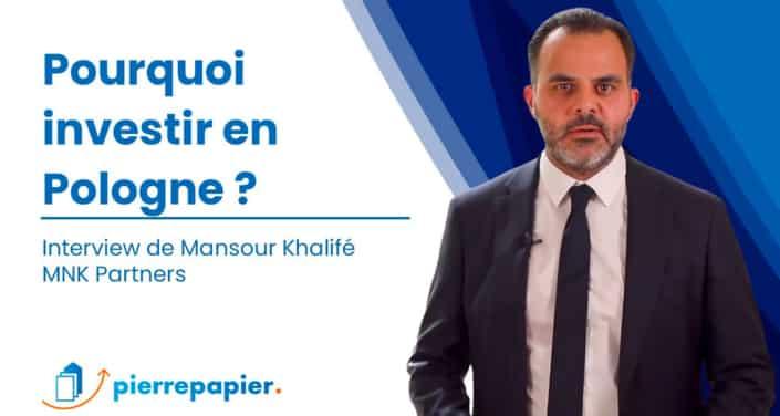 Mansour Khalifé, MNK Partners : pourquoi investir en Pologne ?